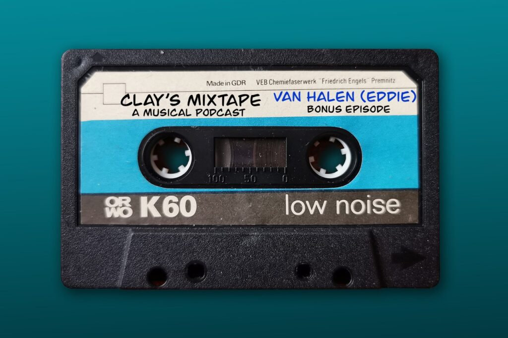 Clay's Mixtape: A Musical Podcast BONUS Tape – Van Halen (Eddie)